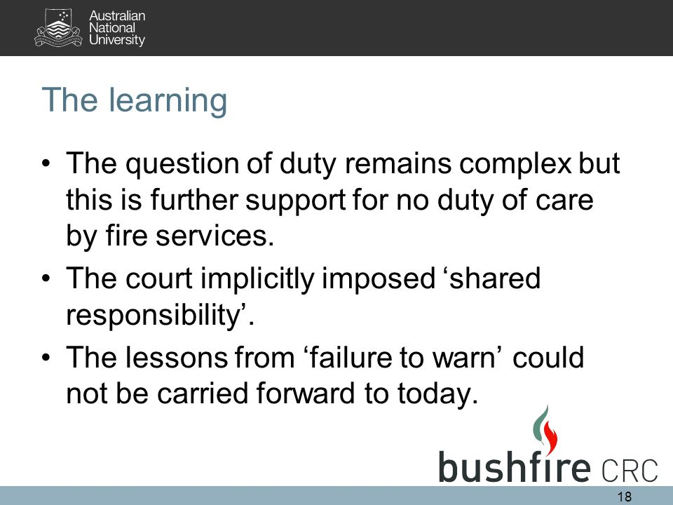 The learning The question of duty remains complex but this is further support for no duty of care by fire services. The court implicitly imposed 'shar