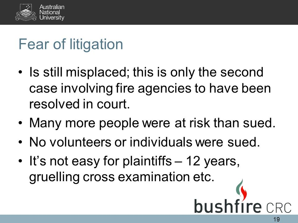 Fear of litigation Is still misplaced; this is only the second case involving fire agencies to have been resolved in court. Many more people were at r