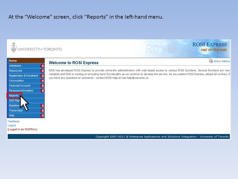 At the Welcome screen, click Reports in the left-hand menu.