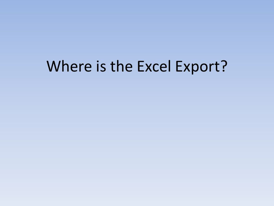 Where is the Excel Export?