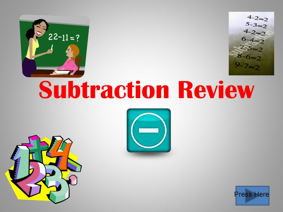 Subtraction Review Press Here