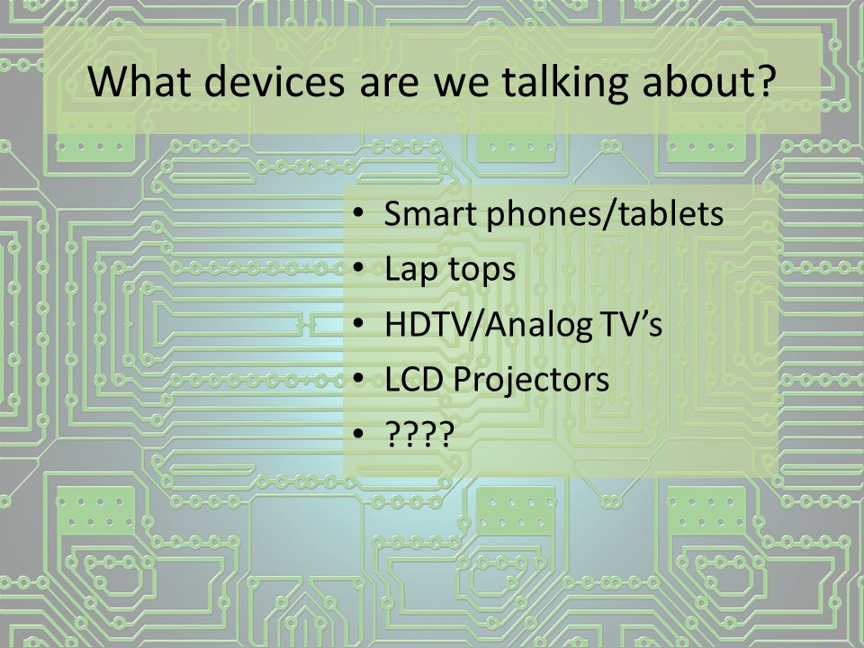 What devices are we talking about.