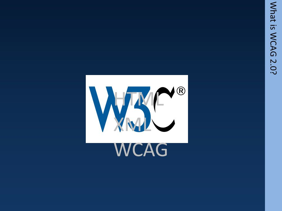 HTML XML WCAG What is WCAG 2.0