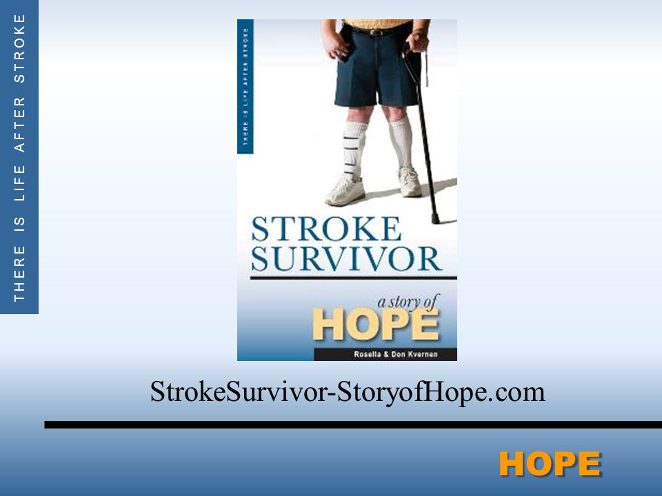 THERE IS LIFE AFTER STROKEHOPE StrokeSurvivor-StoryofHope.com
