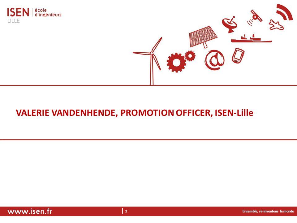 VALERIE VANDENHENDE, PROMOTION OFFICER, ISEN-Lille Ensemble, ré-inventons le monde 2