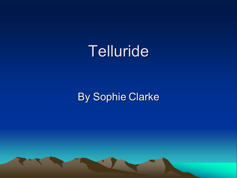 Telluride By Sophie Clarke