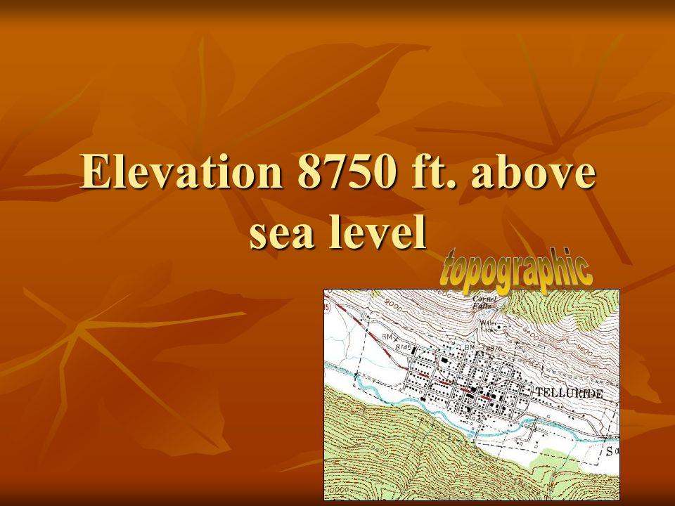 Elevation 8750 ft. above sea level