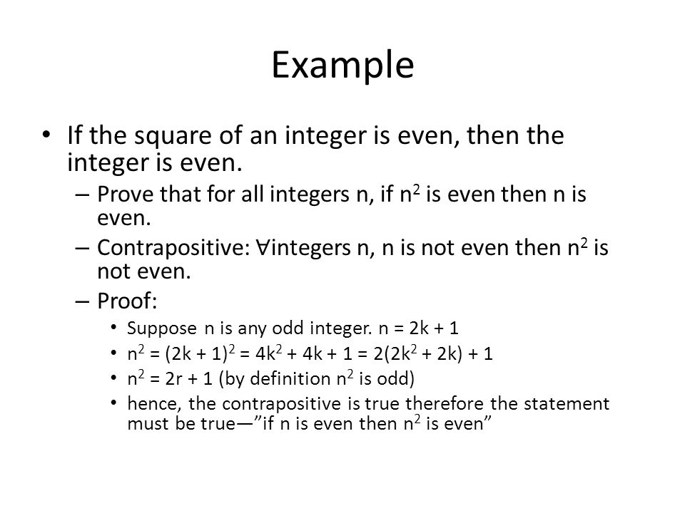 Example If the square of an integer is even, then the integer is even.