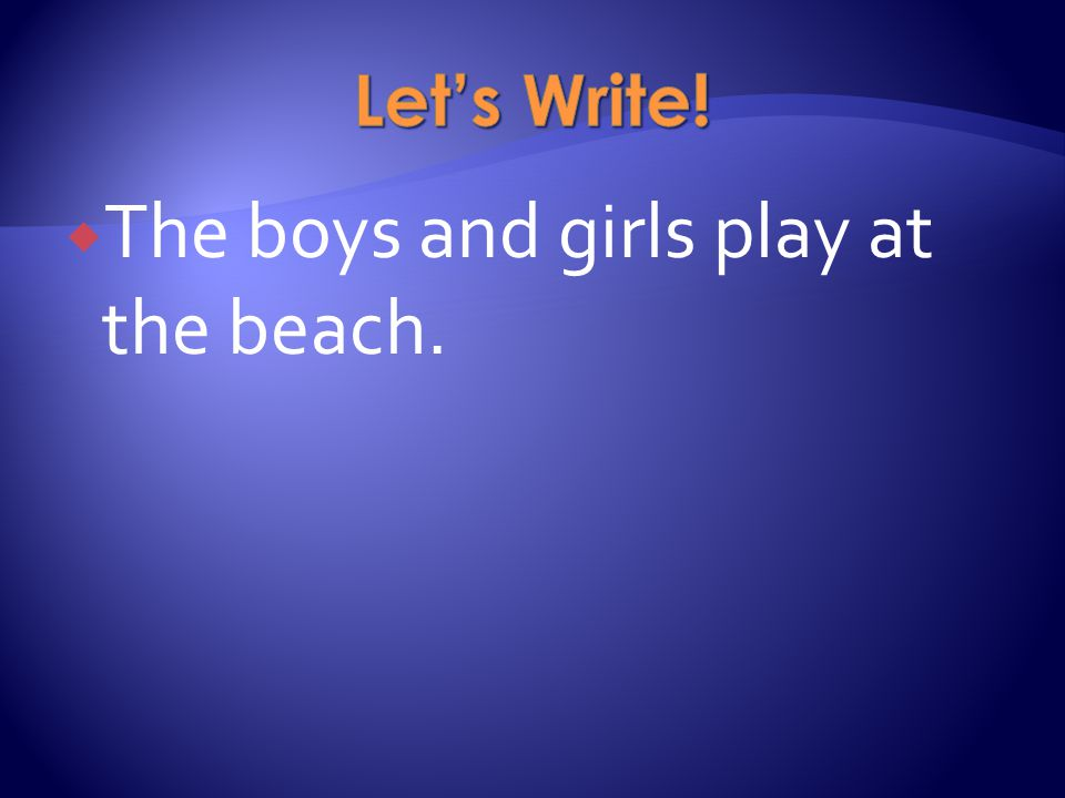 The boys and girls play at the beach.