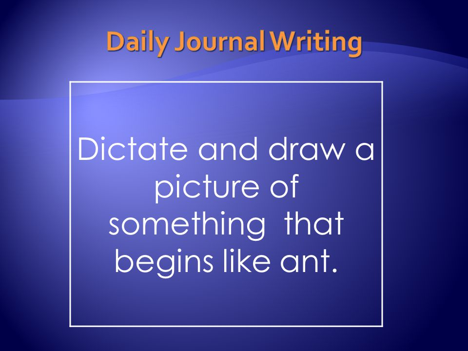 Dictate and draw a picture of something that begins like ant.