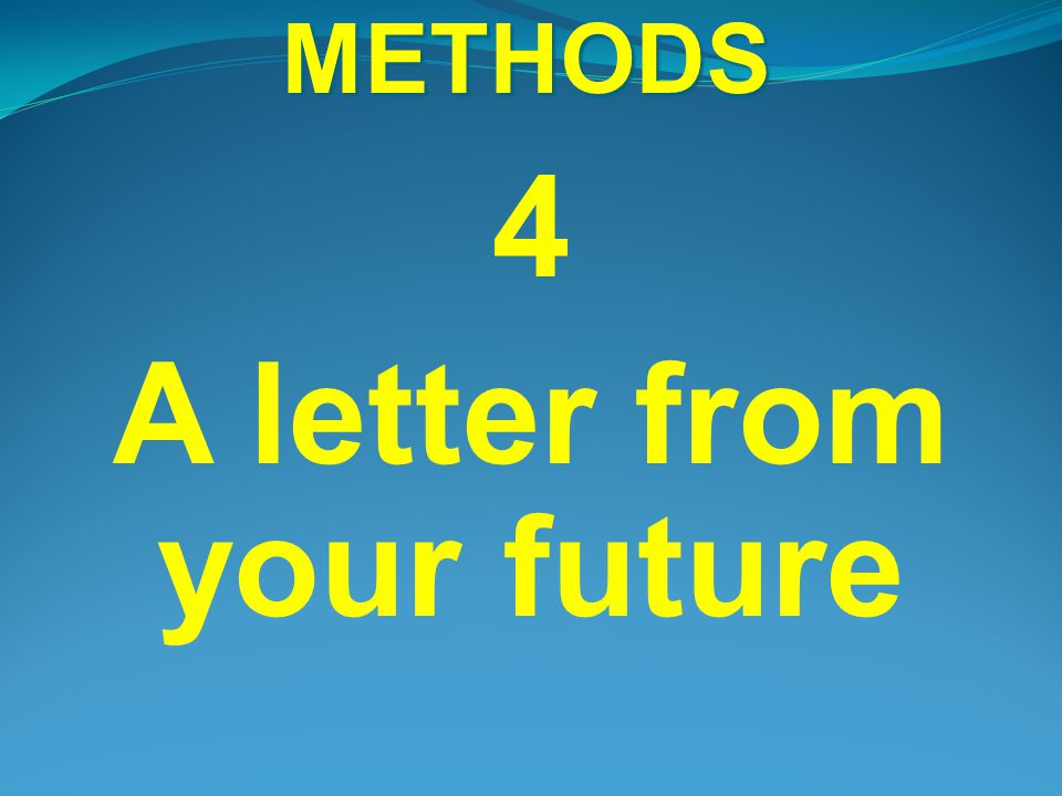 FUTURE PULL METHODS 4 A letter from your future
