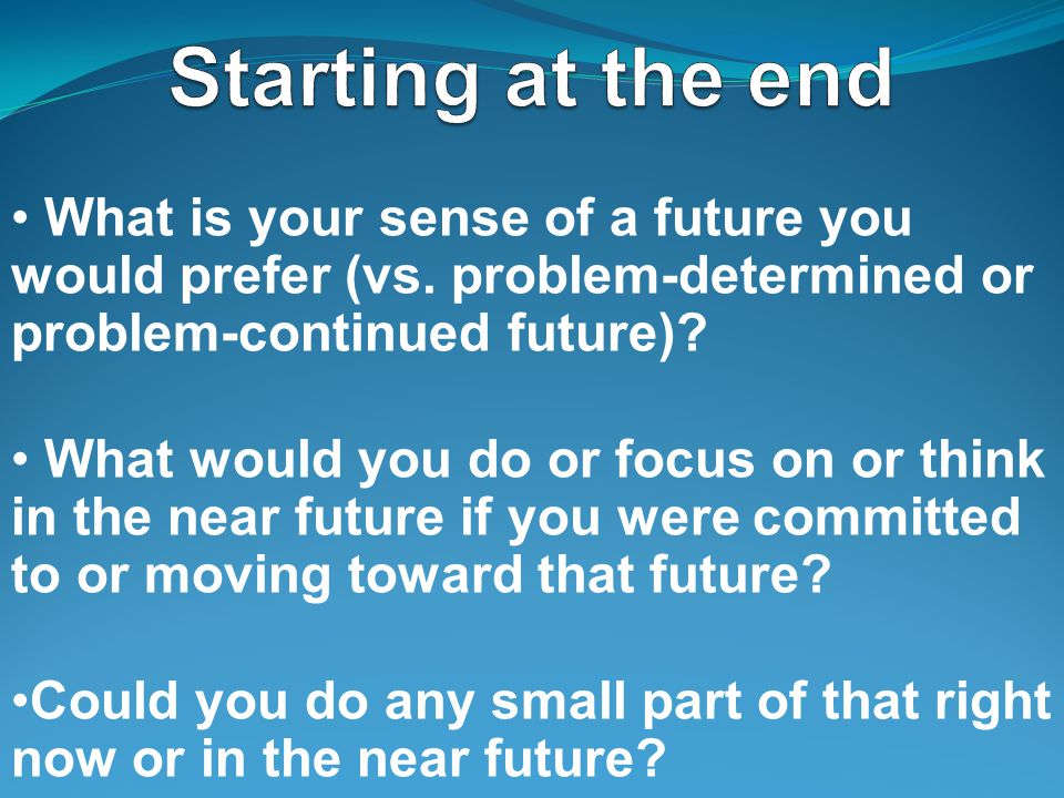 What is your sense of a future you would prefer (vs.