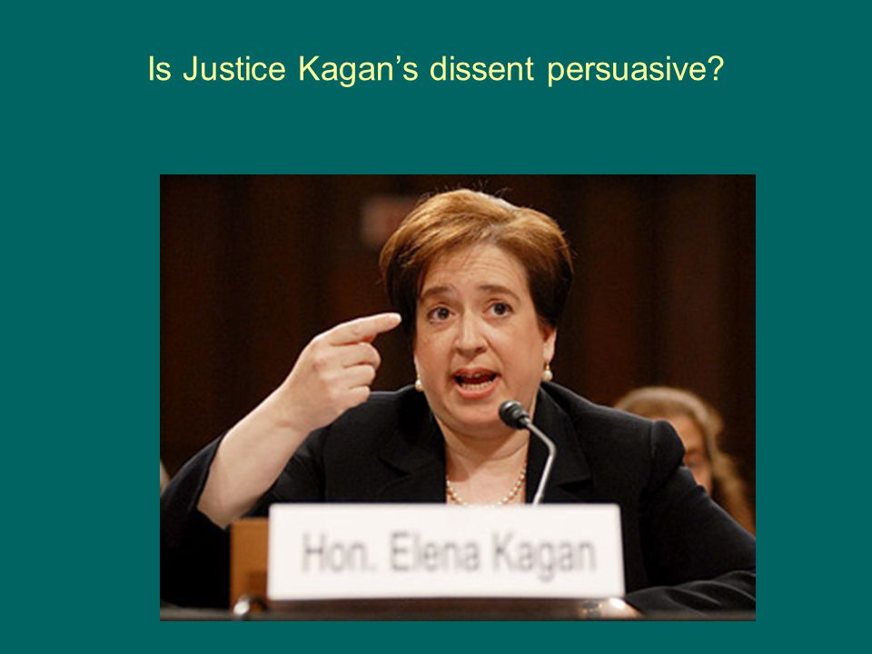 Is Justice Kagan's dissent persuasive?