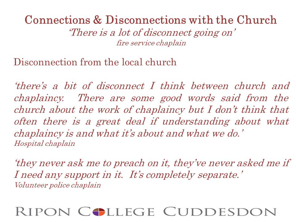 Connections & Disconnections with the Church 'There is a lot of disconnect going on' fire service chaplain Disconnection from the local church 'there'