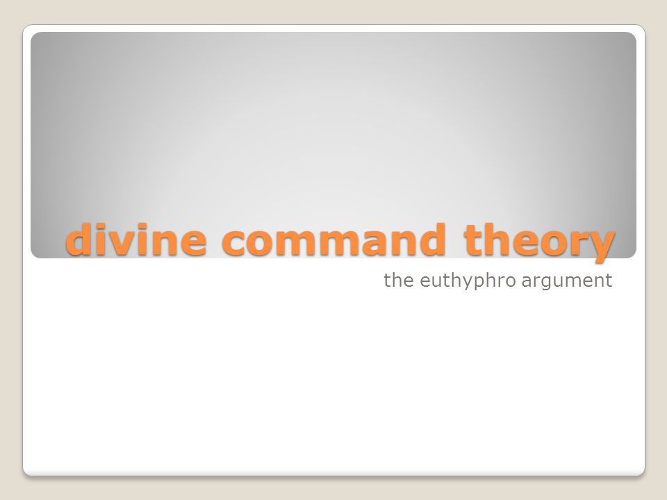 divine command theory the euthyphro argument