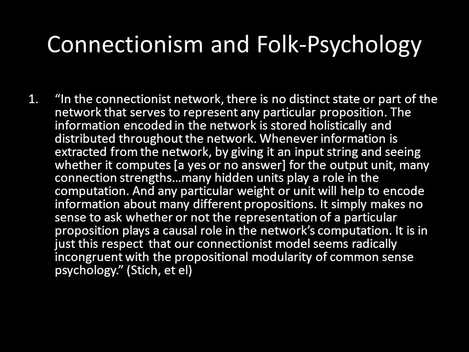 Connectionism and Folk-Psychology 2.Consider what happens when we compare the original network with one that involves an additional piece of knowledge.