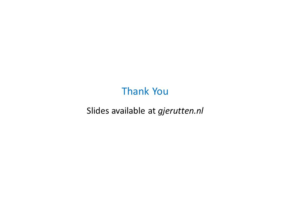 Thank You Slides available at gjerutten.nl