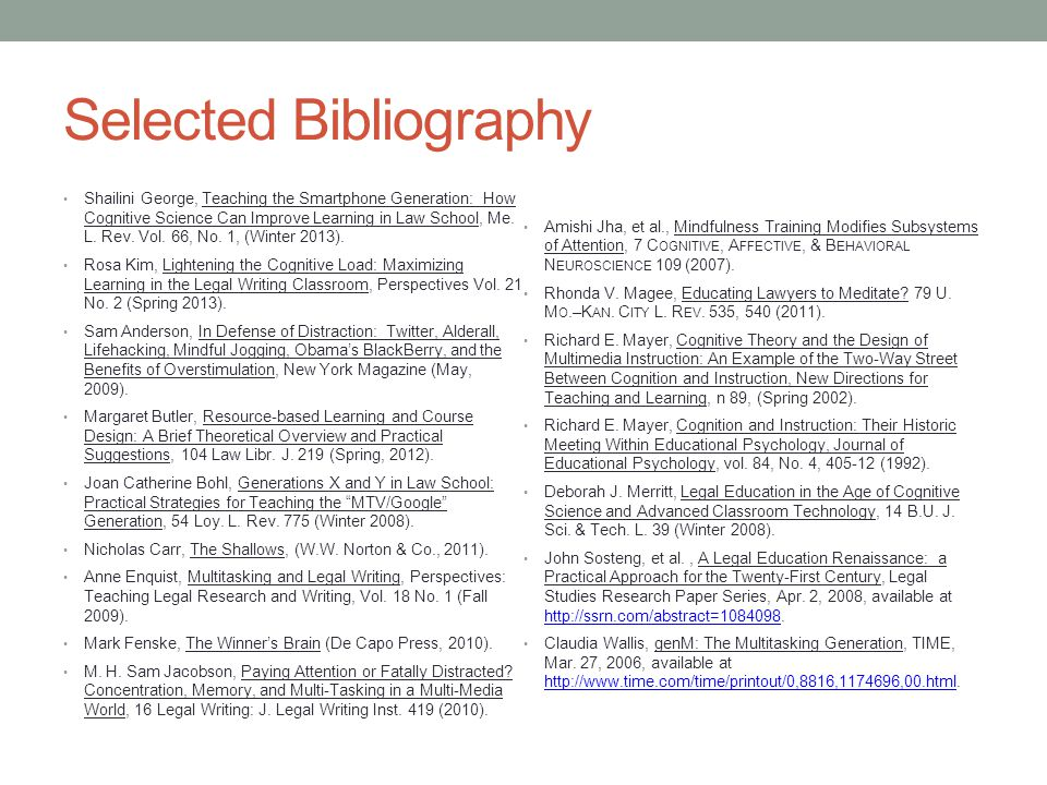Selected Bibliography Shailini George, Teaching the Smartphone Generation: How Cognitive Science Can Improve Learning in Law School, Me.