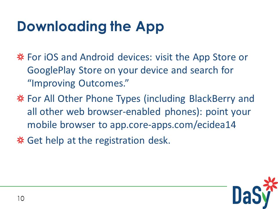 """10 Downloading the App For iOS and Android devices: visit the App Store or GooglePlay Store on your device and search for """"Improving Outcomes."""" For Al"""