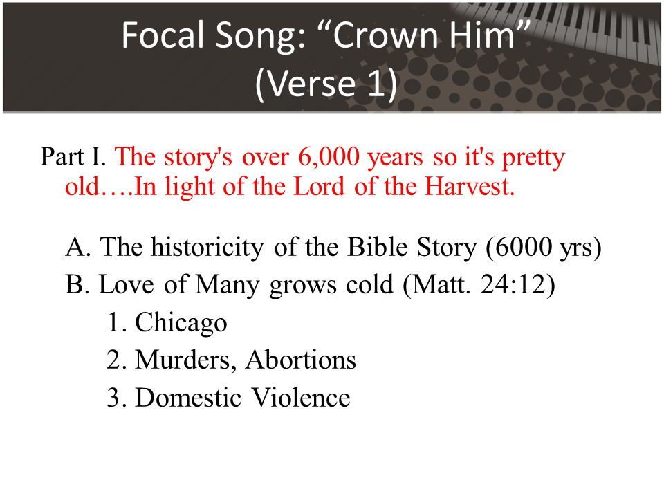 Focal Song: Crown Him (Verse 1) Part I.