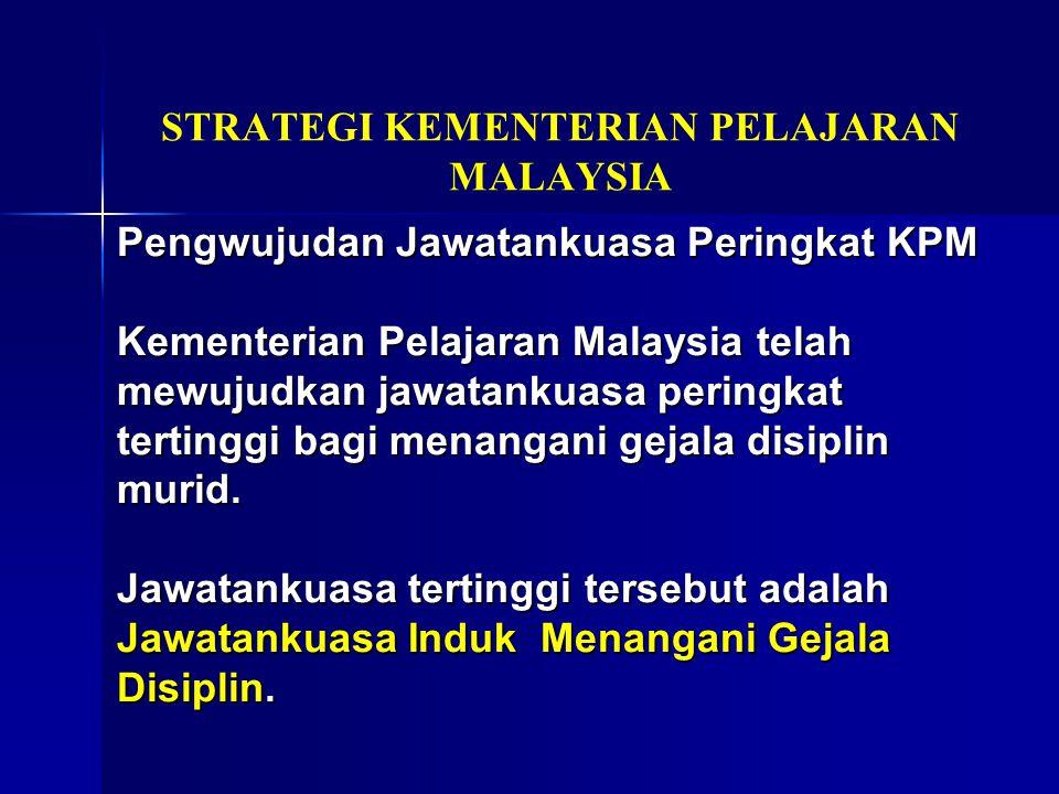 STRATEGI KEMENTERIAN PELAJARAN MALAYSIA Pengwujudan Jawatankuasa Peringkat KPM Kementerian Pelajaran Malaysia telah mewujudkan jawatankuasa peringkat