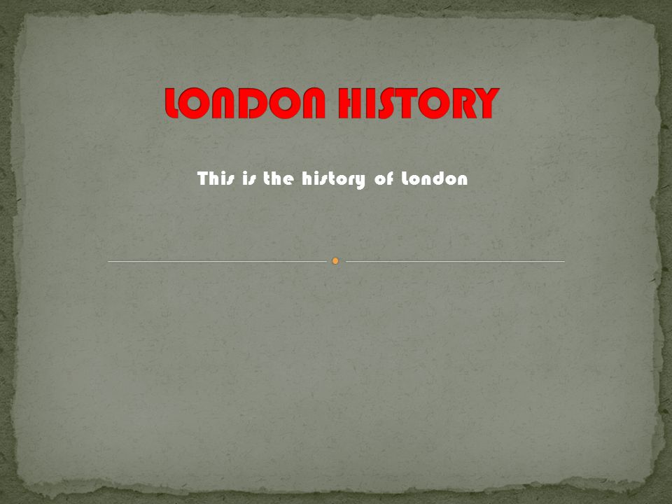This is the history of London