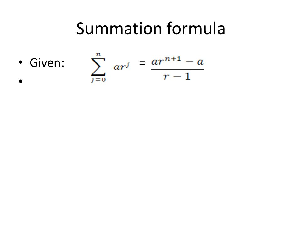 Summation formula Given:=