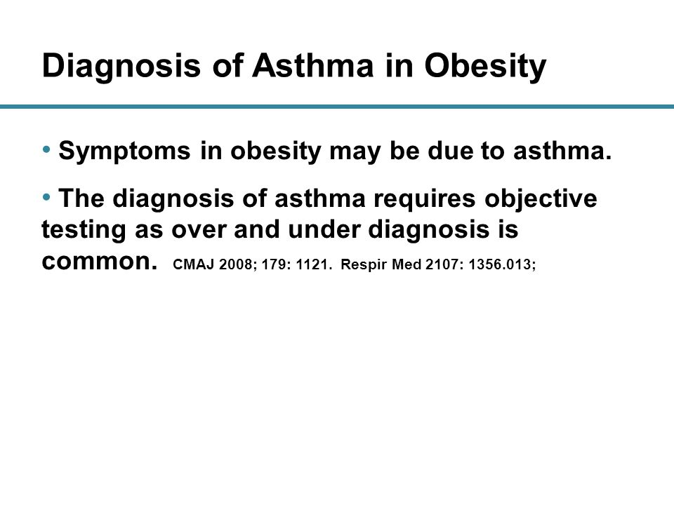 Diagnosis of Asthma in Obesity Symptoms in obesity may be due to asthma.