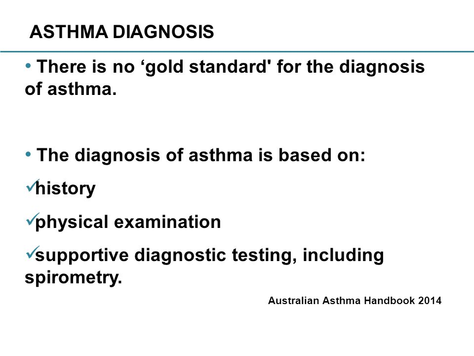 ASTHMA DIAGNOSIS There is no 'gold standard for the diagnosis of asthma.