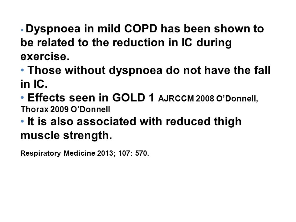Dyspnoea in mild COPD has been shown to be related to the reduction in IC during exercise.