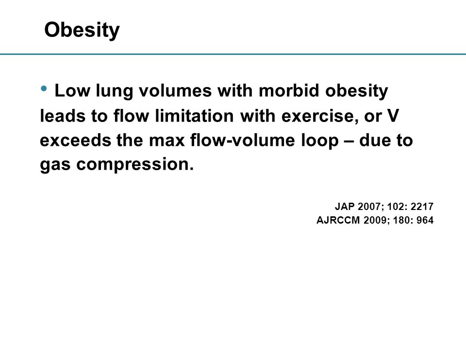 Effects of obesity on exercise V T is at a lower lung volume and EELV may  in exercise (↓ in normals).