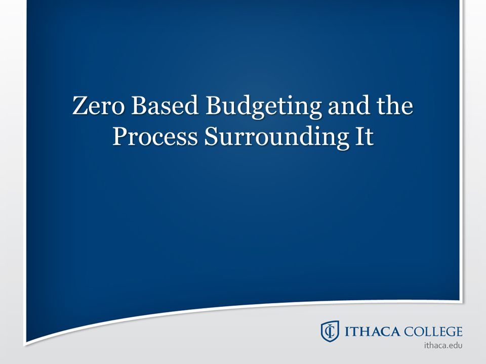 Zero Based Budgeting Set budgeted expenses around the strategic plan set by the college Budget plans will be based on a twelve month fiscal year Budgets will be built from the bottom up with the identification of needs versus wants Will require departments and Budget Managers to be more proactive around planning expenses on an annual basis Natural account classifications will be utilized