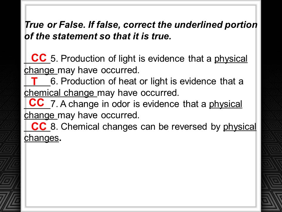 True or False.If false, correct the underlined portion of the statement so that it is true.