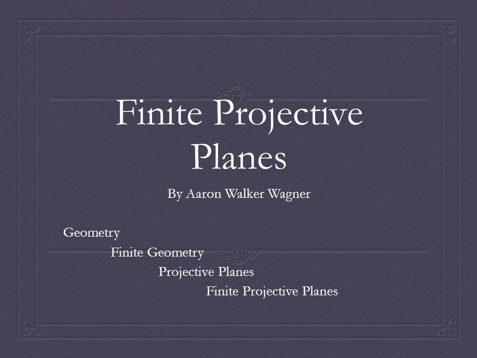 Definitions  Projective Plane  It is a geometric structure  It contains a set of lines (not necessarily straight), a set of points, and a relation between the lines and points called incidence  Incident – When two objects touch each other.