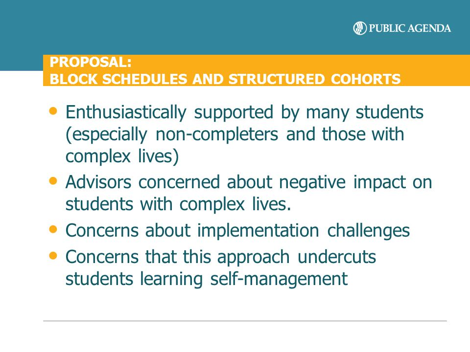 PROPOSAL: BLOCK SCHEDULES AND STRUCTURED COHORTS Enthusiastically supported by many students (especially non-completers and those with complex lives)