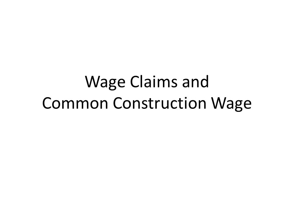 Wage Claims and Common Construction Wage