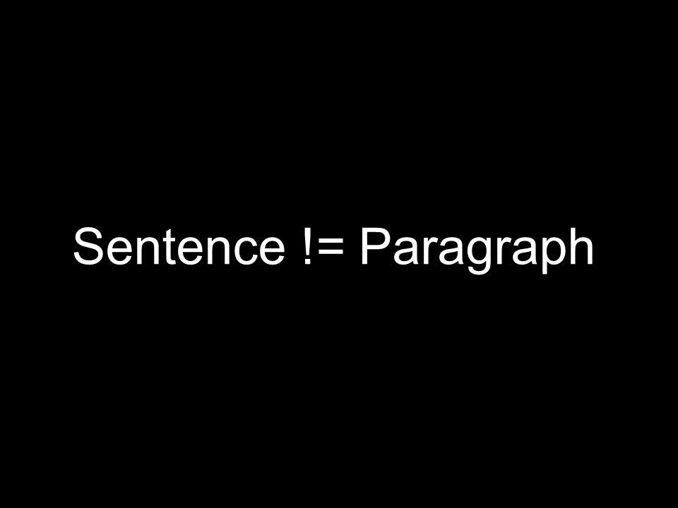 Sentence != Paragraph