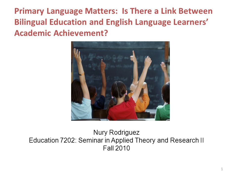 Primary Language Matters: Is There a Link Between Bilingual Education and English Language Learners' Academic Achievement.