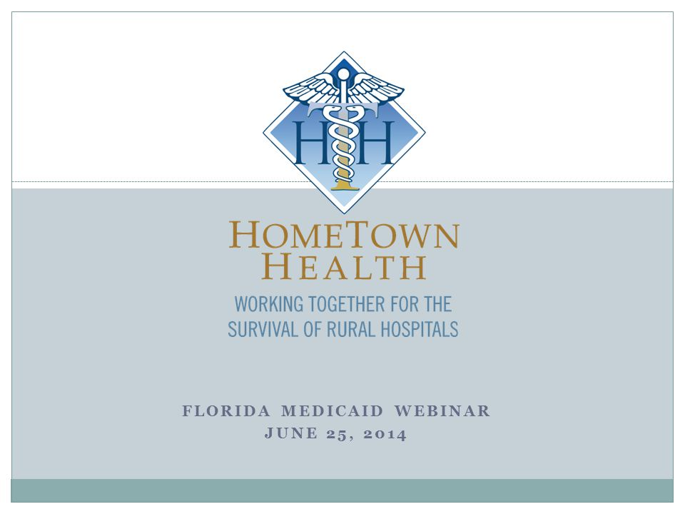FLORIDA MEDICAID WEBINAR JUNE 25, 2014