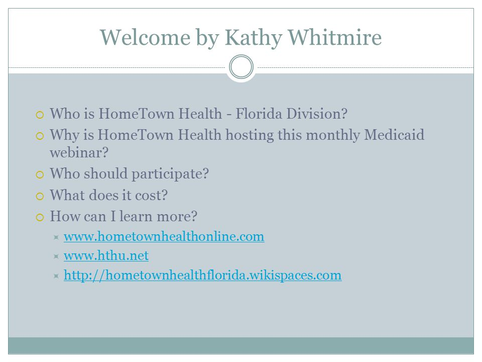 Welcome by Kathy Whitmire  Who is HomeTown Health - Florida Division.