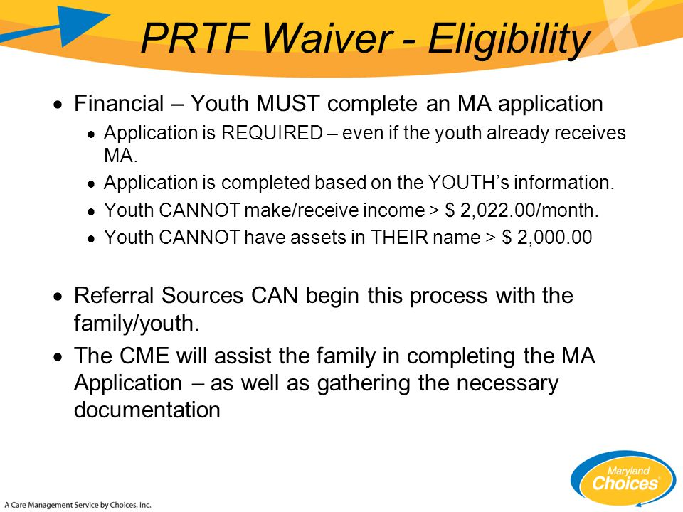  Financial – Youth MUST complete an MA application  Application is REQUIRED – even if the youth already receives MA.