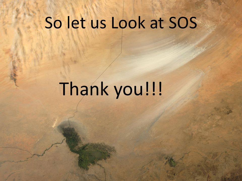So let us Look at SOS Thank you!!!