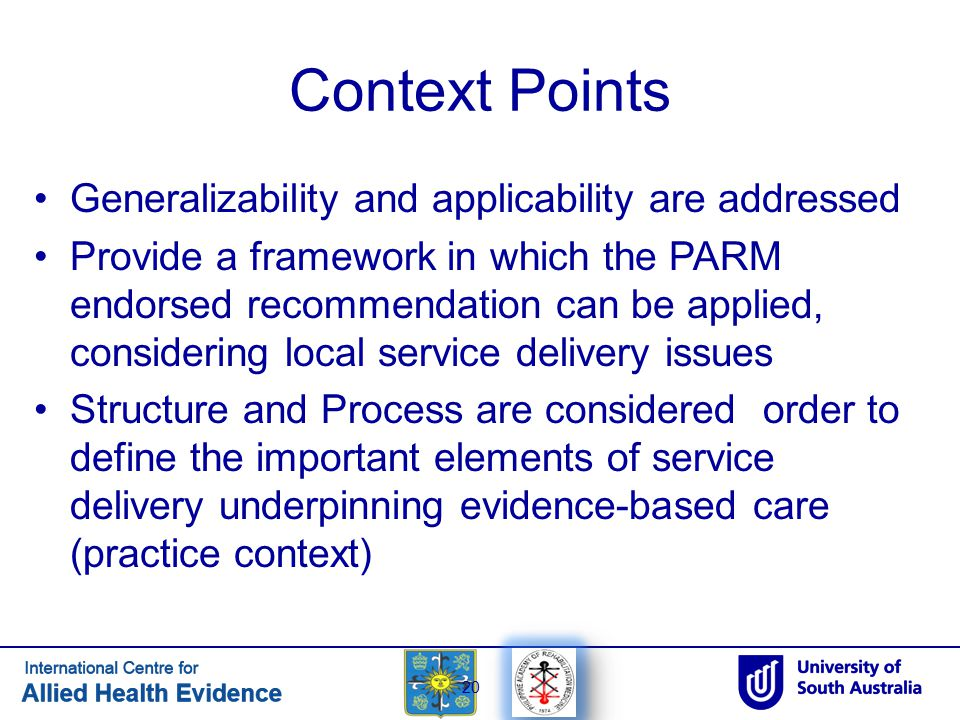 Context Points Generalizability and applicability are addressed Provide a framework in which the PARM endorsed recommendation can be applied, consider