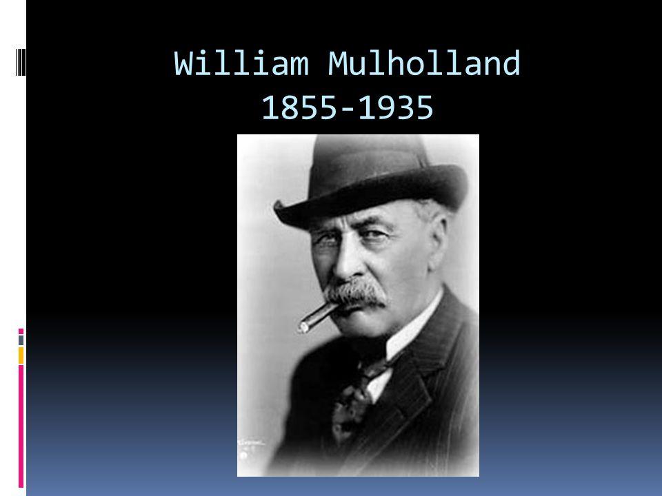 William Mulholland 1855-1935