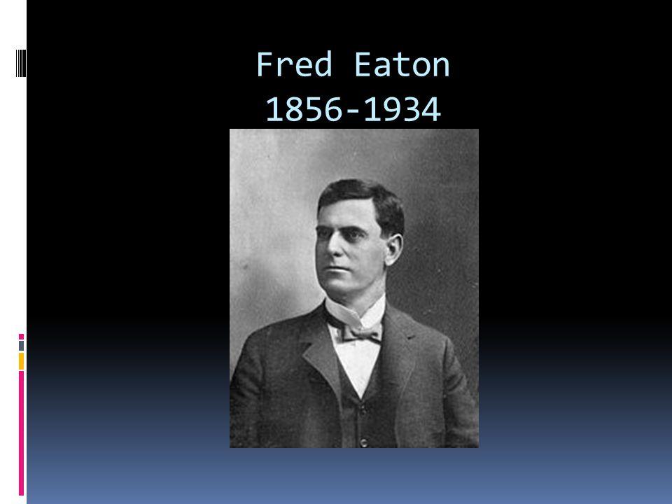 Fred Eaton 1856-1934