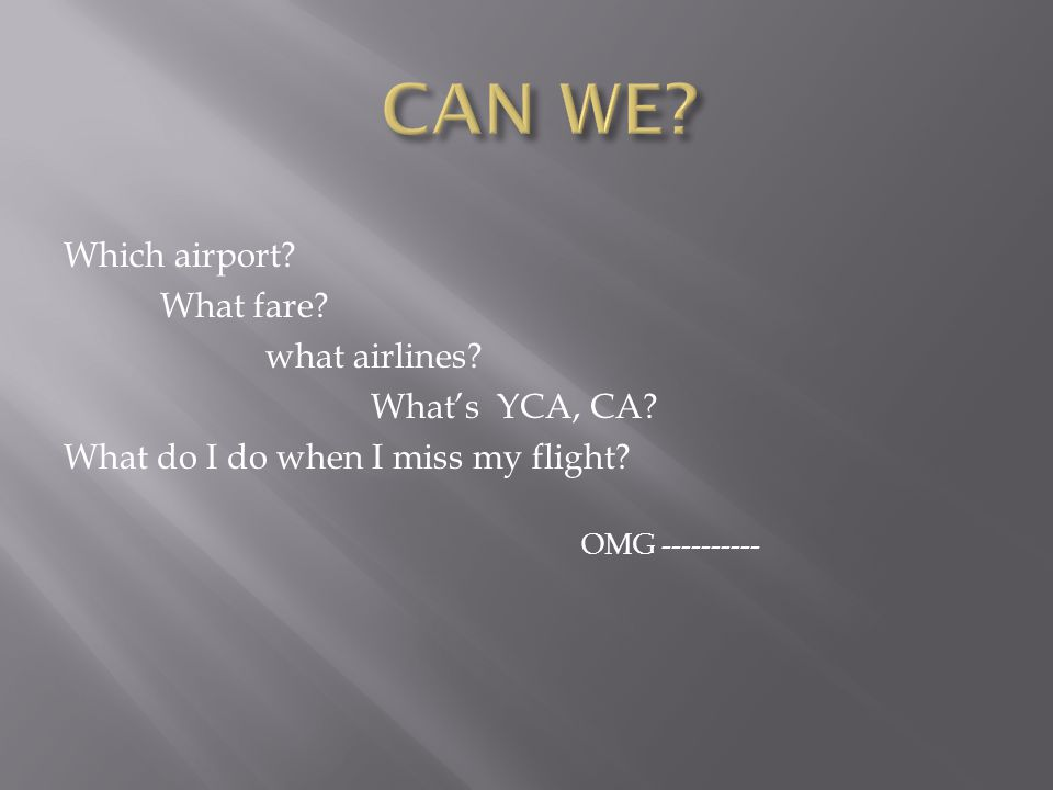 Which airport. What fare. what airlines. What's YCA, CA.