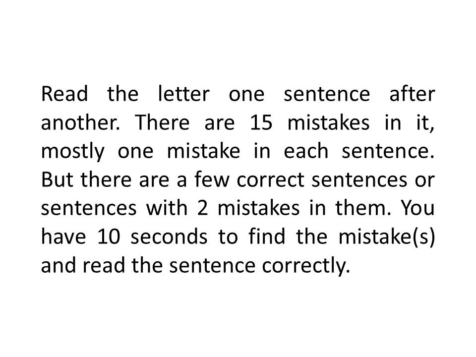 Read the letter one sentence after another.