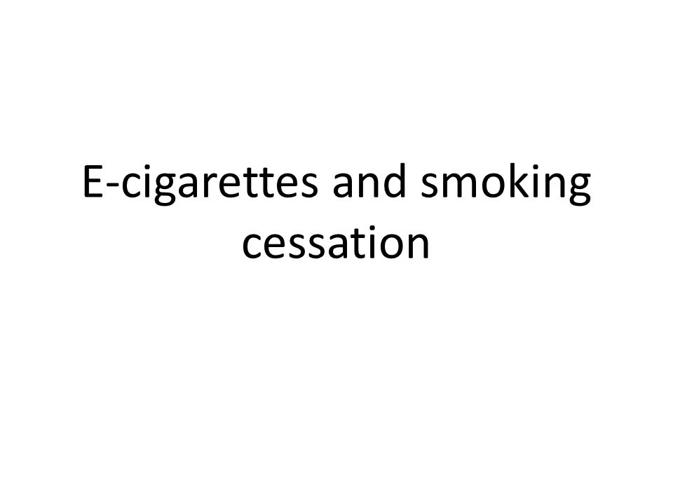 E-cigarettes and smoking cessation