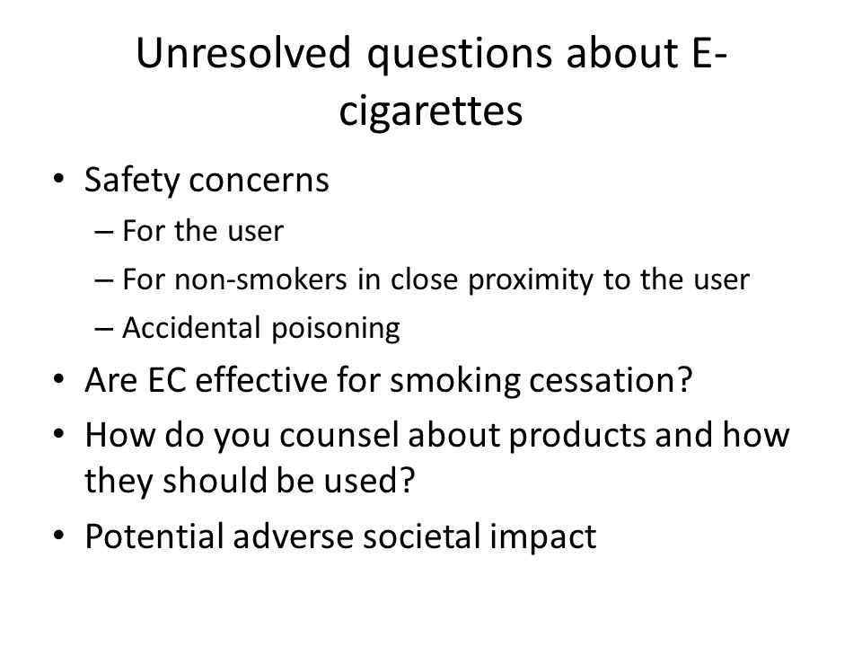 E-cigarettes and Smoking Cessation in Cancer Patients (Borderud Cancer 2014) Cohort study of cancer patients attending smoking cessation program at Memorial Sloan Kettering Cancer Center 2012-2013 699 subjects, 56 yo, 26% EC users past 30 d Multicomponent behavioral and pharmacologic treatment 6-12 month follow up Outcome: self-reported abstinence (7 d)