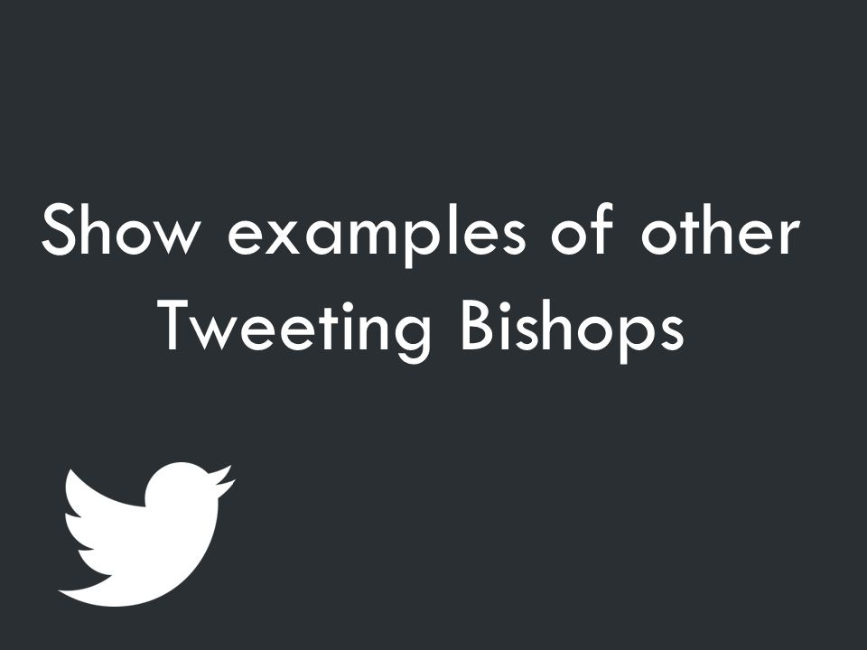 Show examples of other Tweeting Bishops